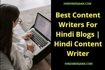 Best Content Writers For Hindi Blogs | Hindi Content Writer