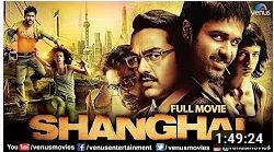 Shanghai full hindi movie hd 2019