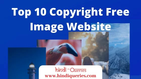 Top 10 Copyright Free Image Website 2020