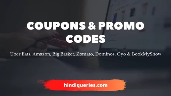 Best 50 + Coupons & Promo Codes Of Uber Eats, Amazon, Big Basket, Zomato, Dominos, Oyo & BookMyShow