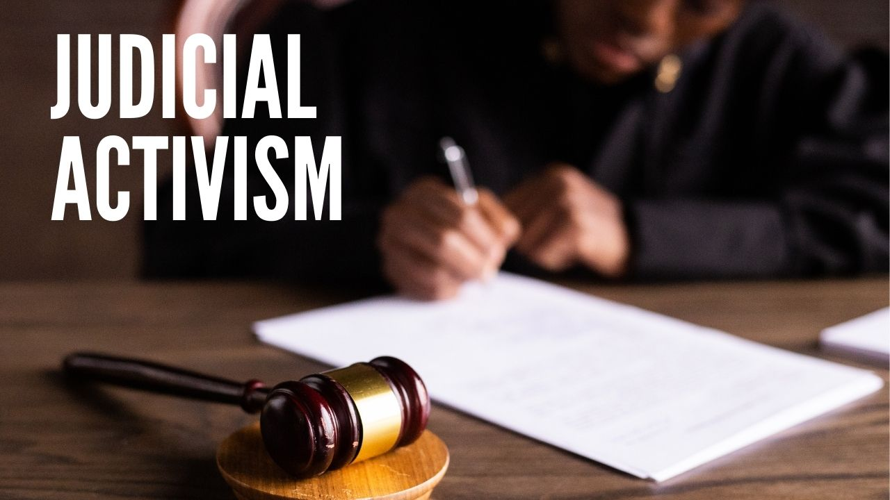You are currently viewing What is Judicial Activism, Definition, Meaning, History, Example