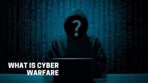 Read more about the article What is Cyber Warfare, Meaning, Definition, Types, Cyber Attack meaning