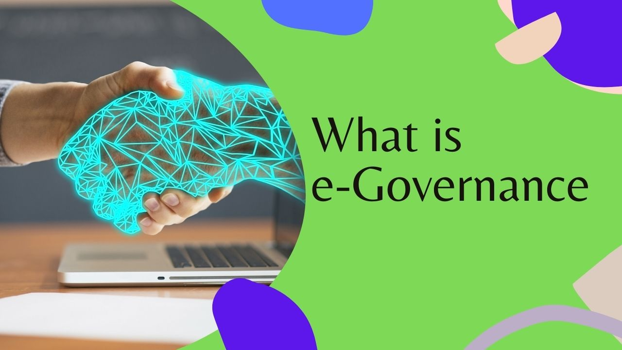 You are currently viewing What is e-governance, Meaning, Importance , Challenge, progress