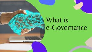 Read more about the article What is e-governance, Meaning, Importance , Challenge, progress