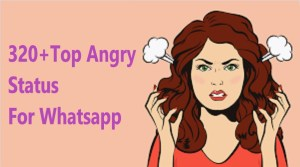 320+Top Angry Status For Whatsapp