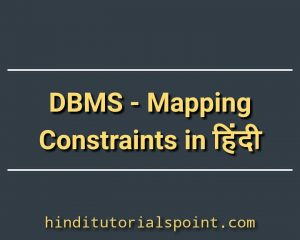 DBMS Mapping Constraints in hindi