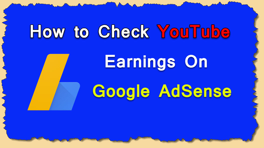 How to Check YouTube Earnings in Google AdSense | Check Adsense Revenue