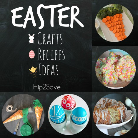 Easter Crafts, Recipes and Ideas Hip2Save