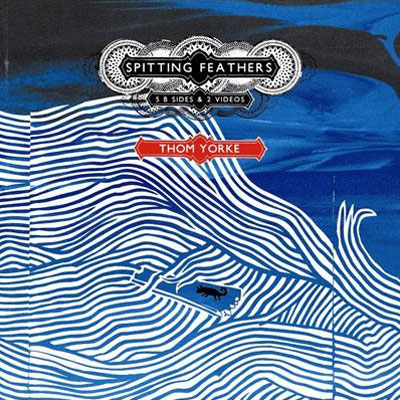 Thom Yorke - Spitting Feathers EP