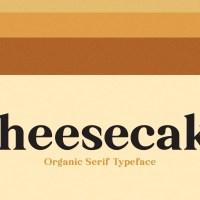 Cheesecake - Organic Serif Typeface