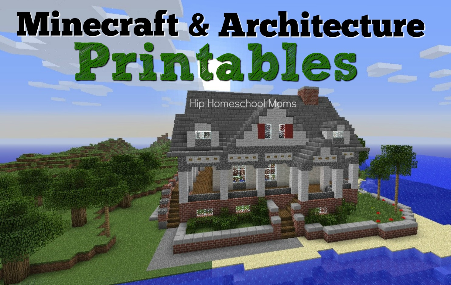Minecraft And Architecture Printables Hip Homeschool Moms