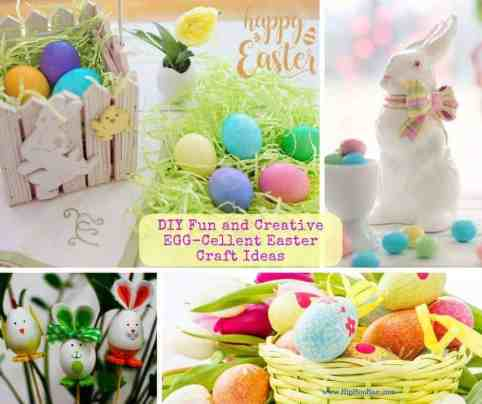 Diy Fun And Creative Egg Cellent Easter Craft Ideas For The Whole