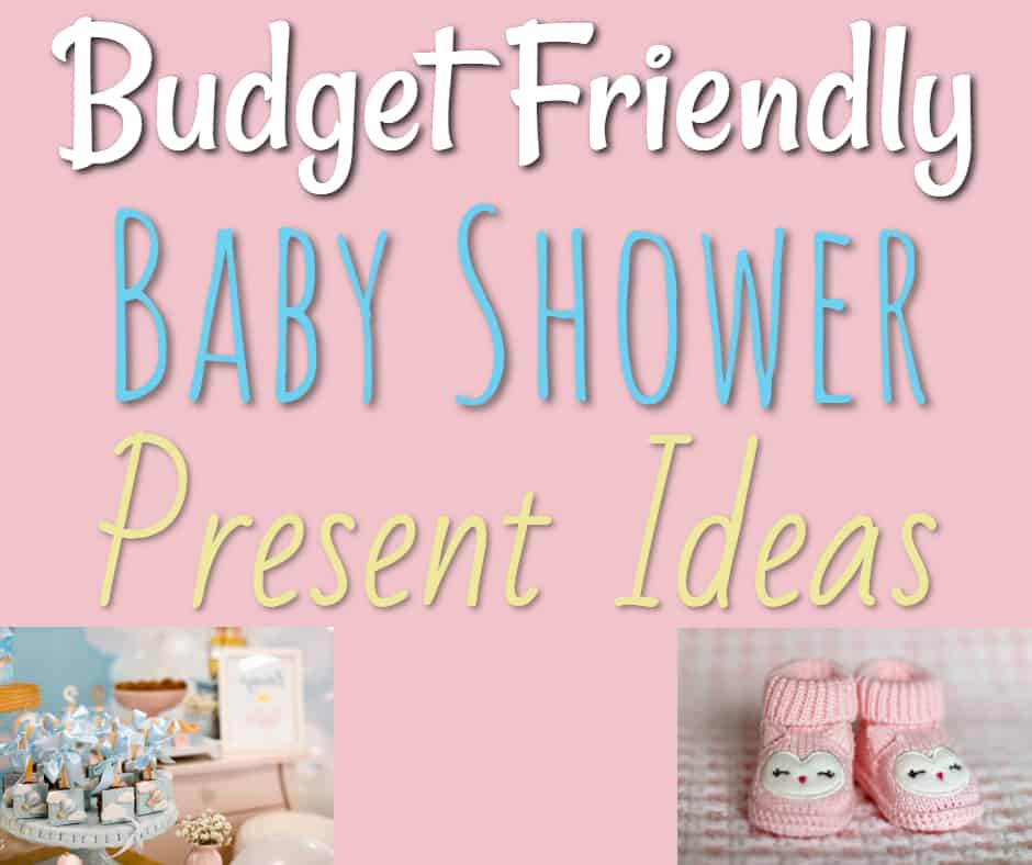 Budget Friendly Baby Shower Presents