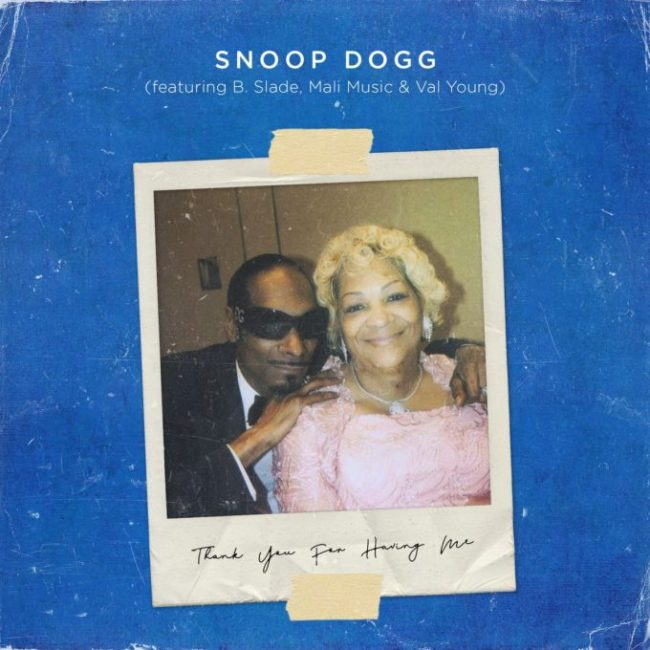 New Music: Snoop Dogg – 'Thank You For Having Me' (Feat. B. Slade, Mali Music & Val Young)