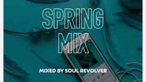 New Song : Soul Revolver – Spring Mix Amapiano Mp3 Download