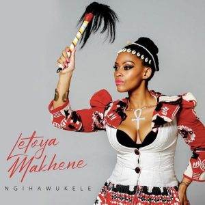 Songs Letoya Makhene - Ngihawukele Mp3 Download Fakaza 2020