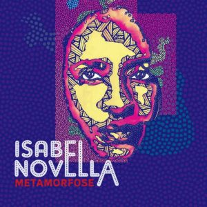 Isabel Novella – Metamorfose (Metamorphosis) Mp3 Download Fakaza Album