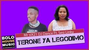 Mp3 Download Mr Six21 DJ Dance - Terone Ya Legodimo Ft. Sesi Linky