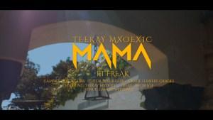 TEEKAY MXOEXIC - MAMA FT. FREAK & ARORISOE Mp3 Download