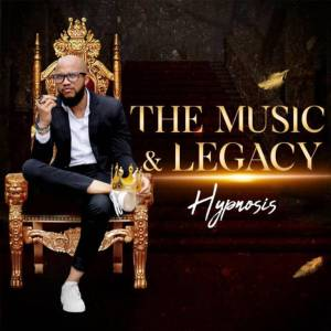Hypnosis The Music & Legacy Album Mp3 Download Fakaza 2020 Songs