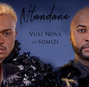 iNtandane Mp3 Download Fakaza Vusi Nova ft Somizi Ntandane
