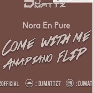 Nora En Pure – Come With Me (DJMattz Amapiano Flip) Mp3 Download Fakaza