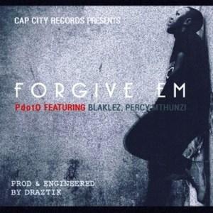 P-DotO Forgive Em Mp3 Download Fakaza 2021 New Song