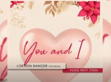 Loktion Banger - You & I ft. Yung 9nty 7ven Mp3 Download Fakaza