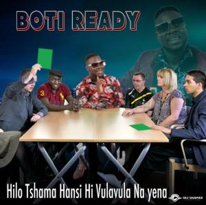 Boti Ready – Hilo tshama hansi hi vulavula na yena Mp3 Download