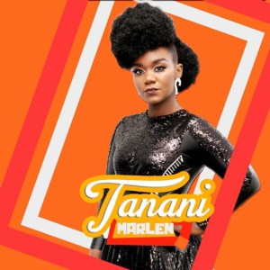 Marlene – Tanani Mp3 Download Fakaza