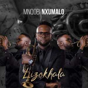 Mnqobi Nxumalo – Lunatik Lizokhala Mp3 Download Fakaza