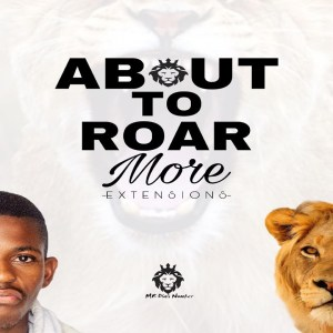 EP: Mr Dlali Number – About To Roar More Extensions Mp3 Download