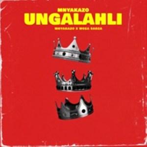 Mnyakazo & Woza Sabza Ungalahli Mp3 Download Fakaza