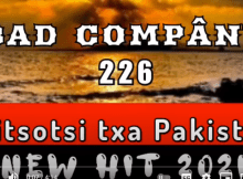 BAD COMPANY - DITSOTSI TXA PAKISTAN Mp3 Download (NEW HIT 2021)