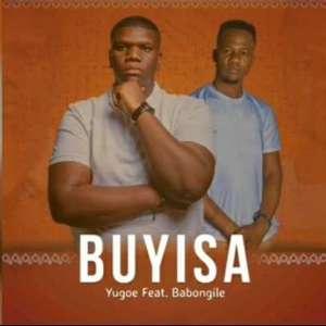 DJ Yugoe - Buyisa Mp3 Download ft Babongile Sibanda Fakaza
