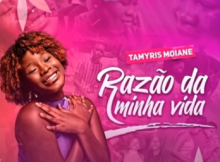Tamyris Moiane - Razão da Minha Vida Mp3 Download Fakaza