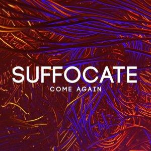 SUFFOCATE SA - Come Again Album Mp3 Download Fakaza
