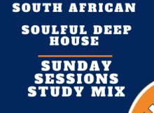 South African Soulful Deep House Mix Mp3 Download Fakaza 2021