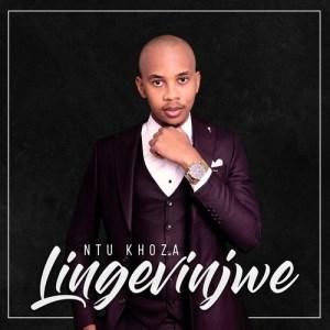 Ntu Khoza – Lingevinjwe Mp3 Download Fakaza