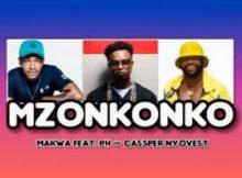 Mp3 Download MAKWA FT PH RAW & CASSPER NYOVEST – MZONKONKO