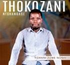 Thokozani Ntshangase MP3 New Songs Hit Online Download