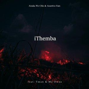 Aisuka We Cthe & Assertive Fam – iThemba Mp3 Download Fakaza