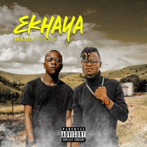 Bra Leo – Ekhaya ft. Khetha Mp3 Download Fakaza