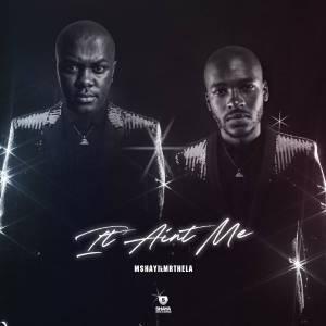 Download Mp3 Kygo & Selena Gomez – It Ain't Me (Mshayi & Mr Thela Bootleg)