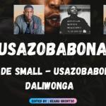 Kabza De Small – Usazobabona ft Daliwonga Mp3 Download