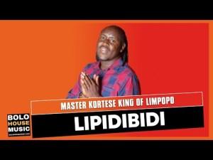 Master Kortese King of Limpopo – Lipidibidi (Original) Mp3 Download