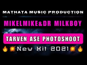 Download Mp3 Mikelmike & Dr milkboy - Tarven ase Photoshoot (New Hit 2021)