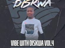Diskwa Woza – Vibe With Diskwa Vol 4 Mp3 Download Fakaza