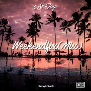Al Jay – WeekendFix Mixtape Mp3 Download Fakaza