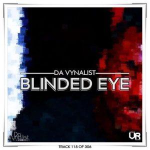 Da Vynalist – Blinded Eye Mp3 Download Fakaza